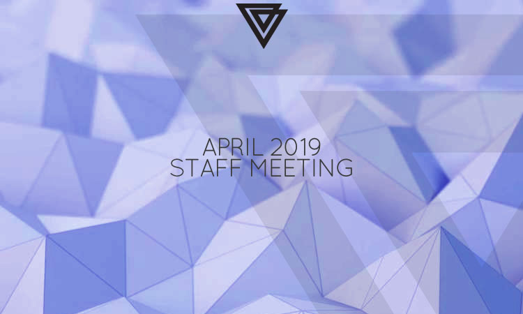 April 2019 - Staff Meeting Concluded